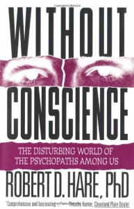 Without-Conscience-The-Disturbing-World-of-the-Psychopaths-Among-Us-0